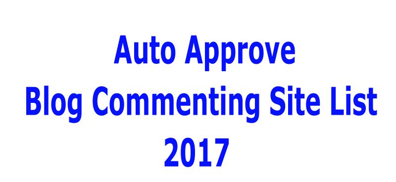 Auto Approve Blog Commenting Site List 2017